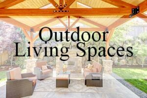 Outdoor Living Spaces |  Hicks Roofing and Constructions